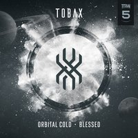 Orbital Cold / Blessed — Tobax