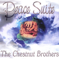 Peace Suite — The Chestnut Brothers