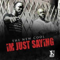 I'm Just Saying (feat. J.T.) — J.T., The New Cool