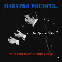 Maestro Pourcel: Who Else? — Franck Pourcel