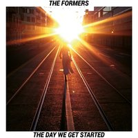 The Day We Get Started — The Formers