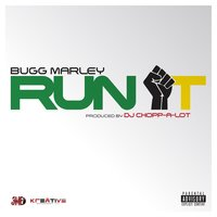 Run It — Bugg Marley
