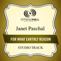 For What Earthly Reason (Studio Track) — Janet Paschal