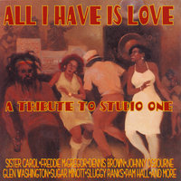 All I Have Is Love: A Tribute to Studio One — сборник