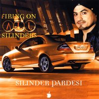 Firing on all Silinders — Silinder Pardesi