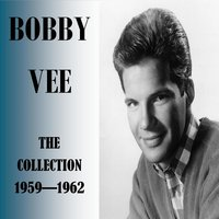 The Collection 1959-1962 — Bobby Vee