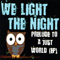 Prelude To A Just World - EP — We Light The Night