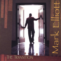 The Transition — MARK ELLIOTT