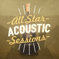 All-Star Acoustic Session — Un Plugged Nation, Acoustic All-Stars, Acoustic All-Stars|Un Plugged Nation