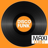 Maxi Club Disco Funk, Vol. 1 — сборник