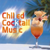 Chilled Cocktail Music — сборник