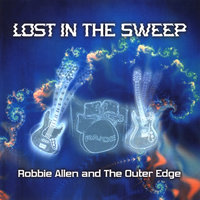 Lost In The Sweep — Robbie Allen and The Outer Edge