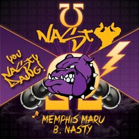 U Nasty Dawg (feat. B. Nasty) — MemphisMaru, B. Nasty