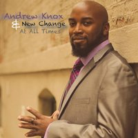 At All Times — Andrew Knox & New Change