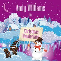 Andy Williams in Christmas Wonderland — Andy Williams