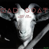 Mad Goat — Madox, Roby Zico, Mad OX