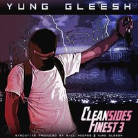 Cleansides Finest 3 — Yung Gleesh