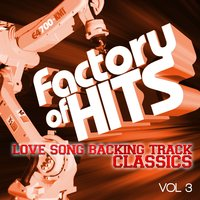 Factory of Hits - Love Song Backing Track Classics, Vol. 3 — The Love and Romance Band