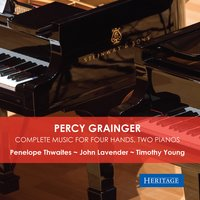 Percy Grainger: Complete Music for Four Hands, Two Pianos — Percy Grainger, Timothy Young, Penelope Thwaites, John Lavender