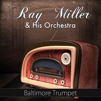 Baltimore Trumpet — Ray Miller and His Orchestra