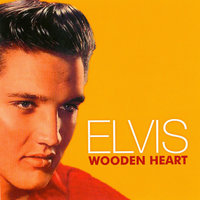 Wooden Heart — Elvis Presley