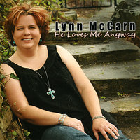 He Loves Me Anyway — Lynn McCarn