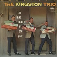 Last Month Of The Year — The Kingston Trio