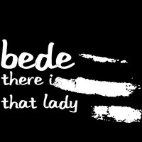 There Is That Lady — Bede