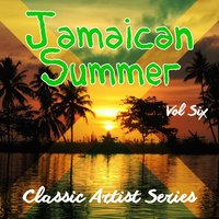 Jamaican Summer - Classic Artist Series, Vol. 6 — сборник