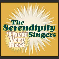 The Serendipity Singers - Their Very Best — The Serendipity Singers