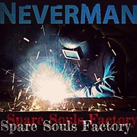 Spare Souls Factory — Neverman