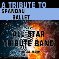 A Tribute to Spandau Ballet — All Star Tribute Band