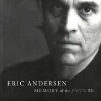 Memory of the Future — Eric Andersen