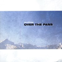 Over The Pass / Dix Ans — davaNtage