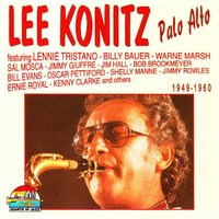 Lee Konitz: Palo Alto — Lee Konitz