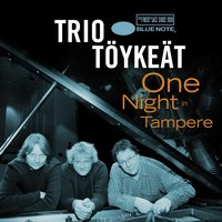 One Night In Tampere — Trio Toykeat