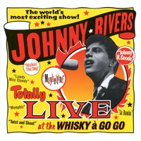 Totally Live At The Whisky A Go Go — Johnny Rivers