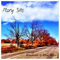 Roadside & Blue Skies — Rory Sills