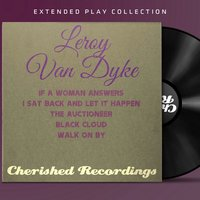 Leroy Van Dyke: The Extended Play Collection — Leroy Van Dyke