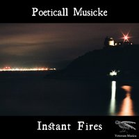Instant Fires — Poeticall Musicke