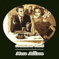 Common Time — Mose Allison