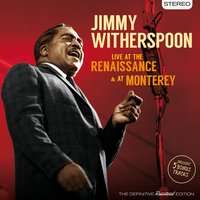 Live at the Renaissance & At Monterey — Jimmy Witherspoon