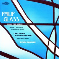 Glass & Bowers-Broadbent: Music for Organ — Philip Glass, Christopher Bowers-Broadbent, Kevin Bowyer