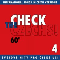 Check The Czechs!  60's - International Songs in Czech Versions, Pt. 4 — сборник
