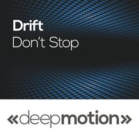 Don't Stop — Drift