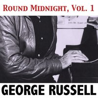 Round Midnight, Vol. 1 — George Russell