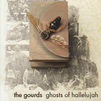 Ghosts of Hallelujah — The Gourds