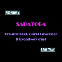 Saratoga — Carol Lawrence, Howard Keel, Howard Keel & Carol Lawrence