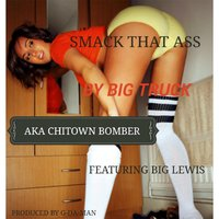 Smack That Ass (feat. Big Lewis) — Big Truck