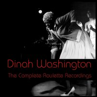 The Complete Roulette Recordings — Dinah Washington